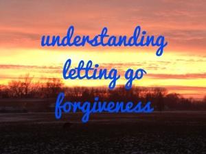 understanding-lettinggo-forgiveness
