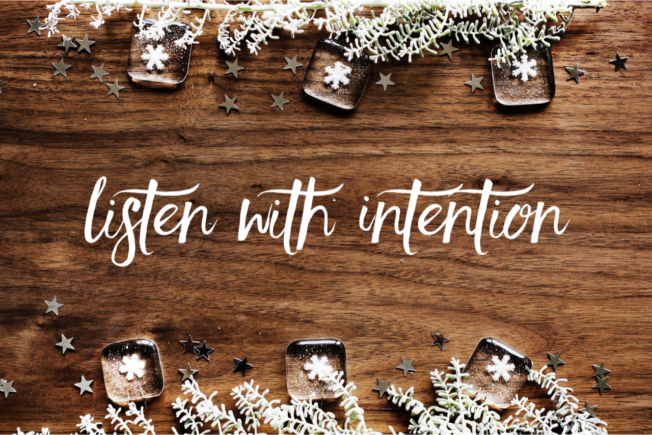 listen with intention