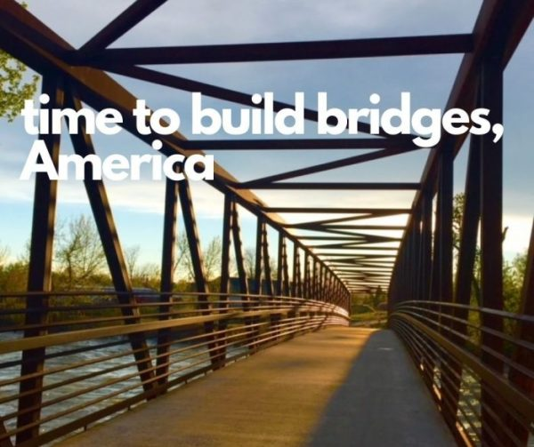 time to build bridges, America