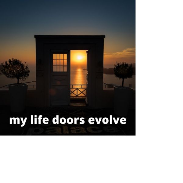 my life doors evolve